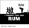 oh-they-said-i-thought-they-said-rum-oh-oh-16633292.png